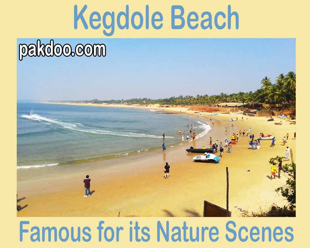 kegdole beach is famous for its nature scenes. it is located in goa.